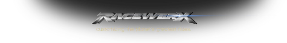 Racewerx Inc. Customizing the Planets Greatest Rides.